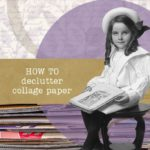 How to declutter a paper ephemera collection