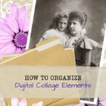 Get organized! Using Canva to store digital collage elements