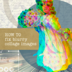 How to fix blurry and pixelated collages in Canva