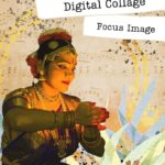 How to make a digital collage: Focus image