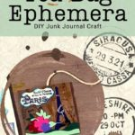 Tea Bag Ephemera: Upcycled Junk Journal Technique