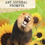 August Art Journal Prompts | Ideas for Collage Creators