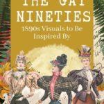The Gay Nineties - 1890s Vintage Lookbook